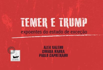 Temer e Trump - Expoentes do estado de exceção